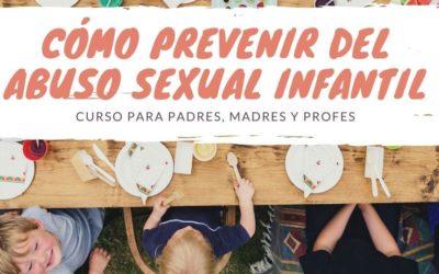 Cómo prevenir el abuso sexual infantil: curso para padres, madres y profes